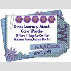 Keep Learning About Core Words 8 More Things To Do For Autism Acceptance Month  Praactical Aac