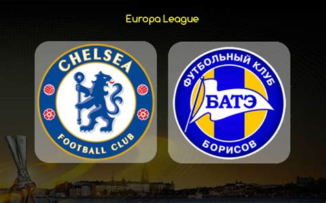 Chelsea Vs Bate Predictions, Betting Tips & Match Preview