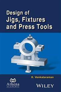Wiley: Design of Jigs, Fixtures and Press Tools - K ...