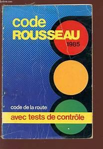Test Code De La Route : code rousseau 1985 code de la route avec tests de contrle collectif ~ Maxctalentgroup.com Avis de Voitures