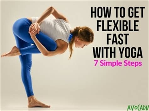 How To Get Flexible Fast With Yoga, 7 Simple Steps Avocadu