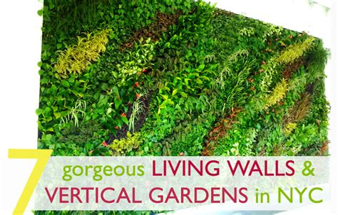 Vertical Gardens Nyc by 7 Gorgeous Vertical Gardens That Bring Living Growing