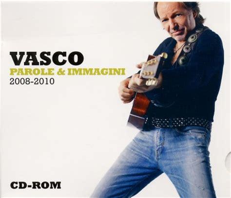 Titolo Ultimo Cd Vasco by Vasco Parole E Immagini 2008 2010