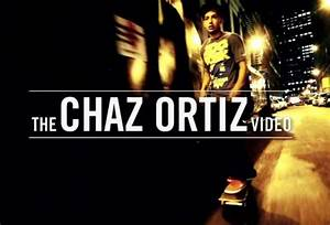 Zoo York Presents The Chaz Ortiz Video Boardsports