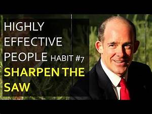"""Highly Effective People – Habit #7 """"Sharpen the Saw ..."""