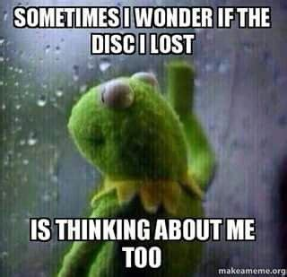 Disc Golf Memes - disc golf humor hahaha i soooo love this another way of the disc i would cry for days if i