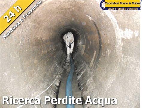 Ricerca Perdite Acqua Varese by Ricerca Perdite Acqua Mantova 171 Spurgo Fognature E Pozzi