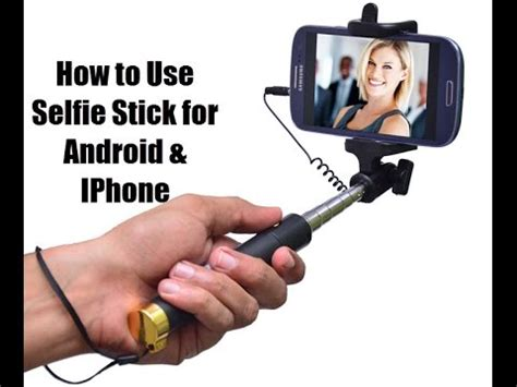 How To Use Selfie Stick For Android & Iphone Youtube