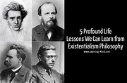 Existentialism Philosophy and 5 Profound Life Lessons We ...