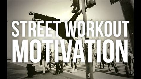 street workout motivation    youtube