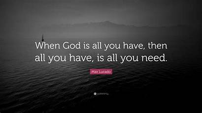 God Lucado Max Need Quote Then Wallpapers