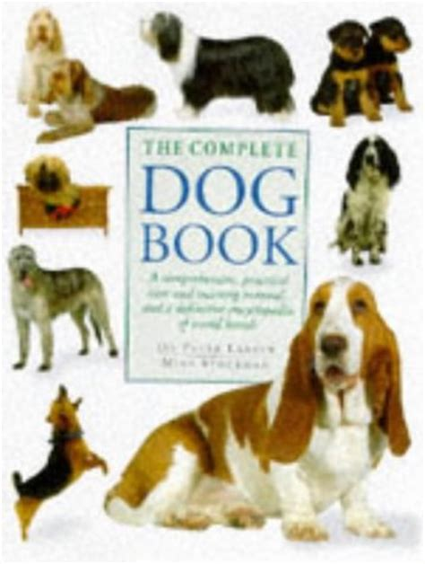 complete dog book  comprehensive practical care  training manual   definitive
