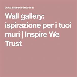 Wall Gallery  Ispirazione Per I Tuoi Muri