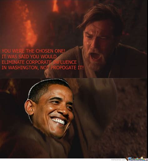 You Were The Chosen One Meme - you were the chosen one obama by mustapan meme center