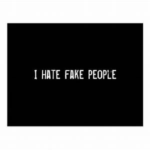 I hate fake people postcard | Zazzle