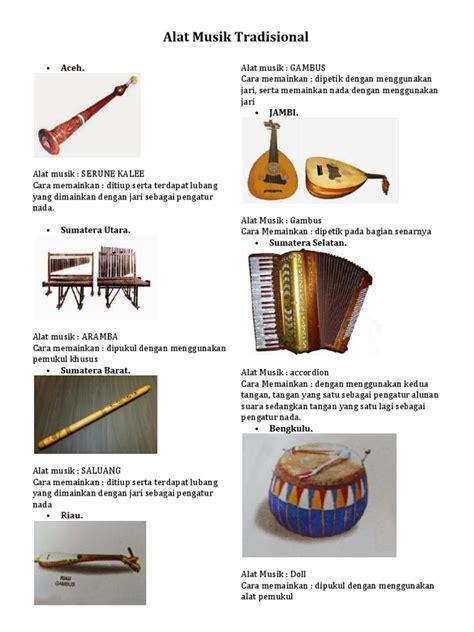 Alat musik tradisional merupakan bagian dari sejarah perkembangan. 45SNG: Alat Musik Di Indonesia 34 Provinsi
