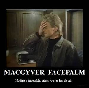 macgyver facepalm | Facepalm | Know Your Meme