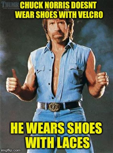 I Make Shoes Meme - chuck norris approves imgflip