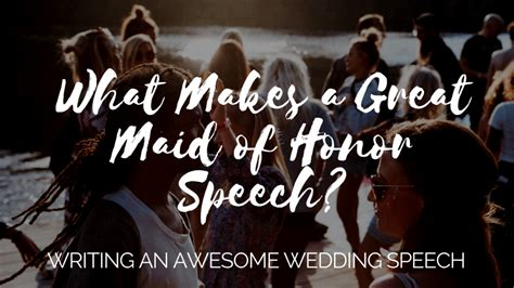 awesome maid  honor speech examples updated oct