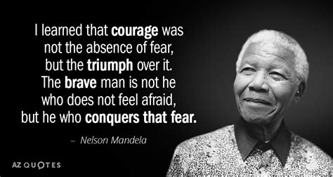 nelson mandela quote  learned  courage