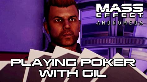 Mass Effect Andromeda  Playing Poker With Gil (both