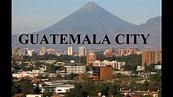 Guatemala City (2012) - YouTube