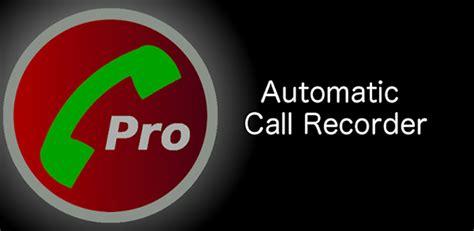 auto call recorder pro apk    android keeplozygars diary