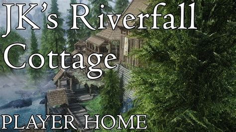 JK's Riverfall Cottage | Skyrim SE Mod Showcase - YouTube