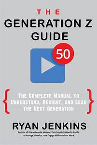 Free Read  Pdf  The Generation Z Guide The Complete Manual