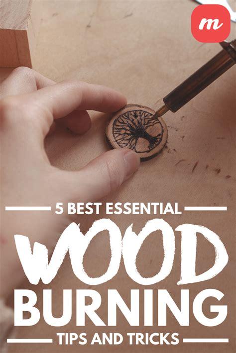essential woodburning tips  tricks