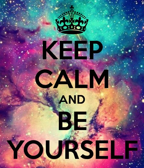 Keep Calm And Be Yourself Poster  Laura  Keep Calmomatic