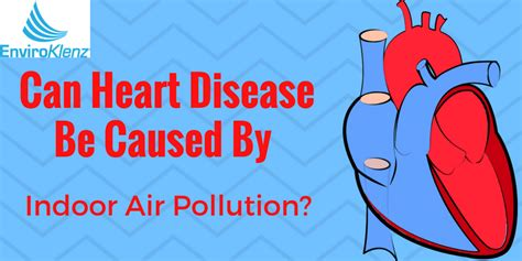 Can Heart Disease Be Caused By Indoor Air Pollution