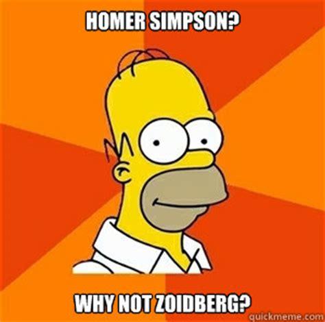 Homer Simpson? Why not Zoidberg? - Advice Homer - quickmeme