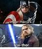 Oh No! Thor Is a Trai-Thor | Oh No Meme on ME.ME
