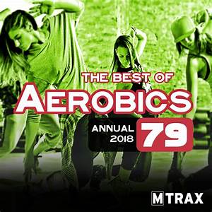 Trax Chart Aerobics 79 Best Of Annual 2018 Mtrax Fitness Music