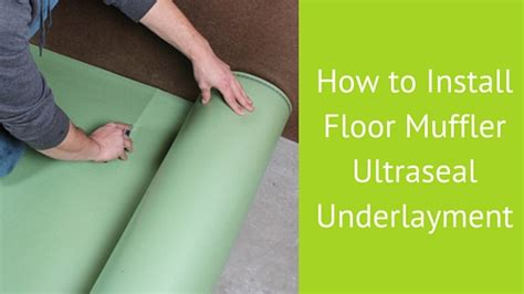 how to install floor underlayment how to install floor muffler ultraseal underlayment