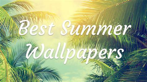 summer wallpaper collection  savedelete