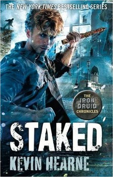 staked  iron druid chronicles   kevin hearne