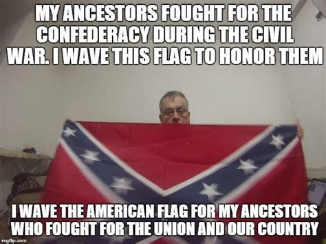 American Civil War Memes - my confederate flag imgflip