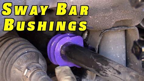 replace sway bar bushings youtube