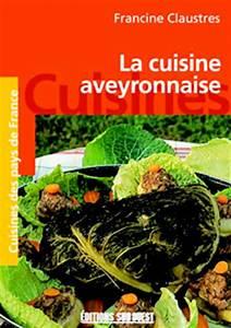 Le top 10 des livres de cuisine aveyronnaise deguster l for Cuisine aveyronnaise