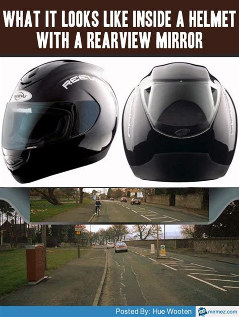 Mirror Meme - helmet with rear view mirror memes com