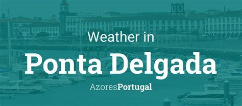weather  ponta delgada azores portugal