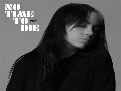 Billie Eilish drops 'James Bond' theme song 'No time to ...
