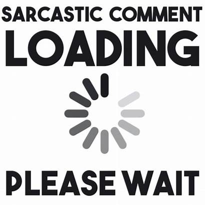 Sarcastic Funny Loading Wait Please Comment Shirt