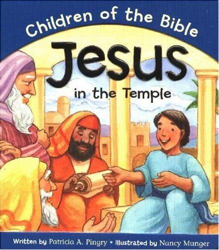 jesus in the temple based on luke 2 40 52 series children of the bible nancy munger used