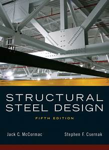 Solution Manual For Structural Steel Design 5th Edition By