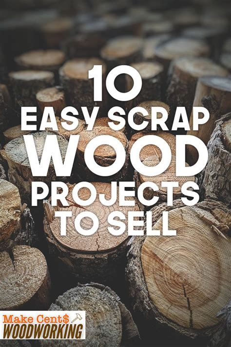 easy scrap wood projects  sell  cents woodworking