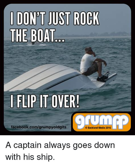 Don T Rock The Boat Meme by I Don T Just Rock The Boat I Flip It