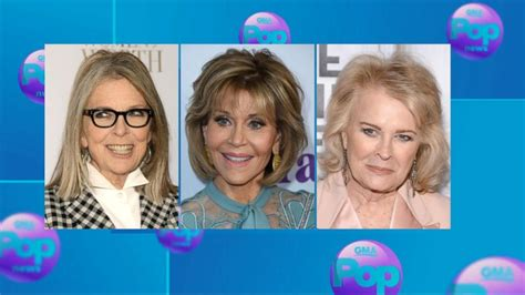Diane Keaton, Jane Fonda And Candice Bergen Join Forces In
